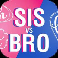 Sis VS. Bro